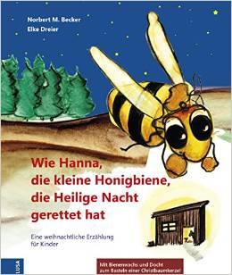 Wie Hanna, die kleine Honigbiene, die Heilige Nacht gerettet hat, Becker/Dreier