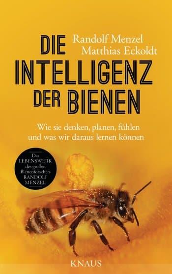 Die Intelligenz der Bienen, R. Menzel, M. Eckoldt, Knaus Verlag
