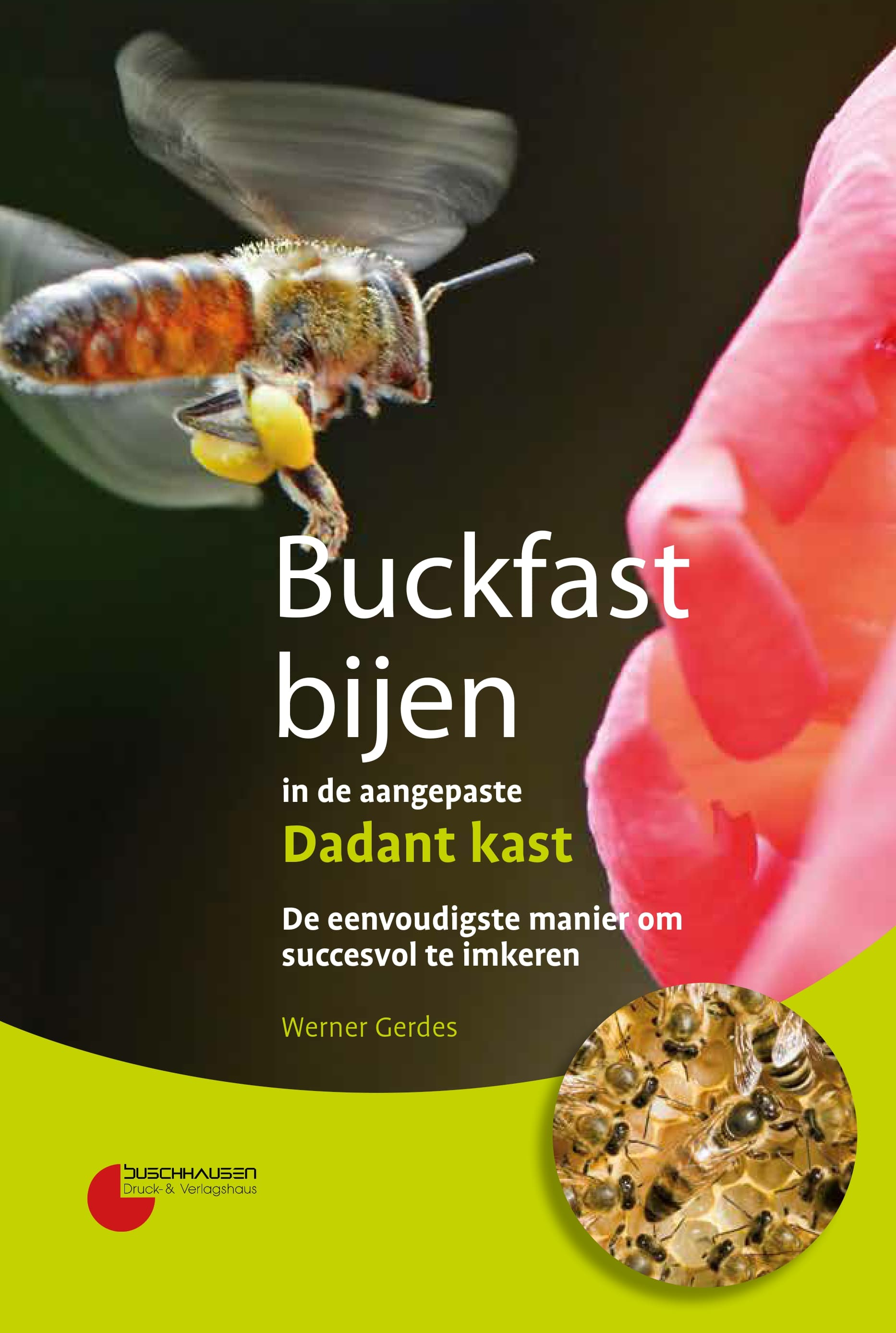 Buckfast bijen in den aangepaste Dadant kast, W. Gerdes, Buschhausen Verlag