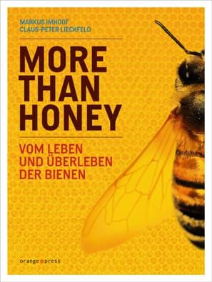 MORE THAN HONEY, Markus Imhoof, Claus-Peter Lieckfeld