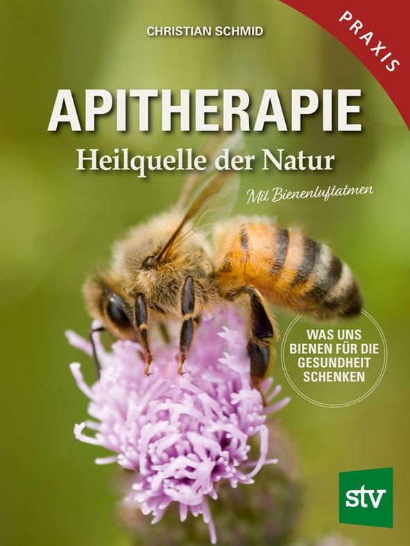 Apitherapie - Heilquelle der Natur, C. Schmid, Leopold Stocker Verlag