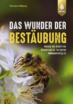 Das Wunder der Bestäubung, V. Albouy, Ulmer Verlag