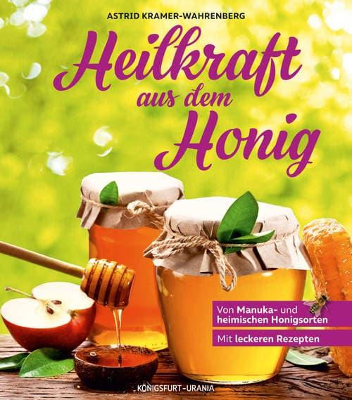 Heilkraft aus dem Honig, A. Kramer-Wahrenberg, Königsfurt-Urania Verlag