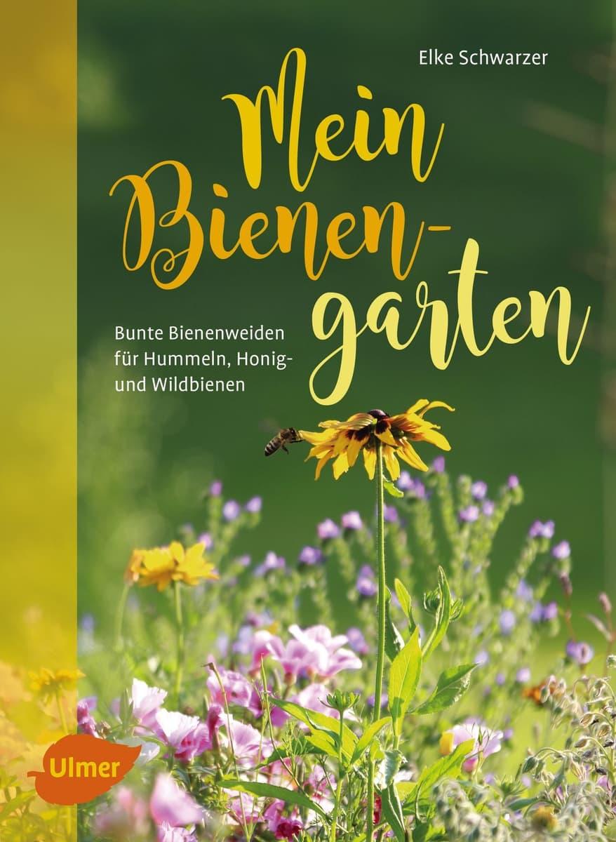 Mein Bienengarten, Elke Schwarzer, Ulmer Verlag