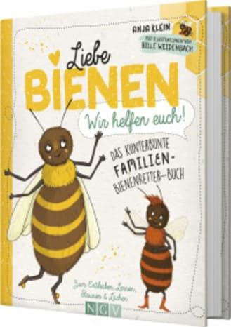 Liebe Bienen - wir helfen euch!, A. Klein, Naumann & Göbel  Verlag