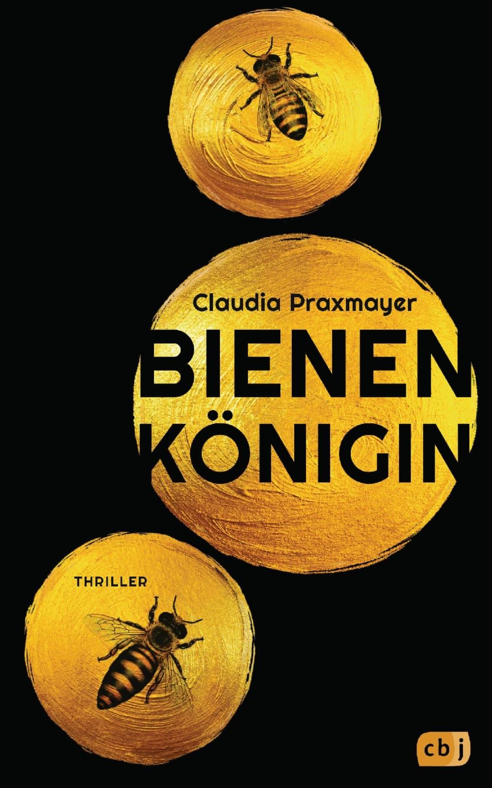 Bienenkönigin, C. Praxmayer, CBJ Verlag