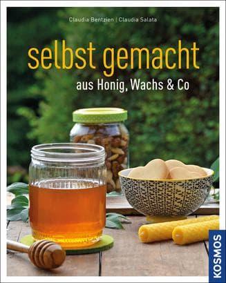 Selbst gemacht aus Honig, Wachs & Co., Bentzien, Salata, Kosmos Verlag