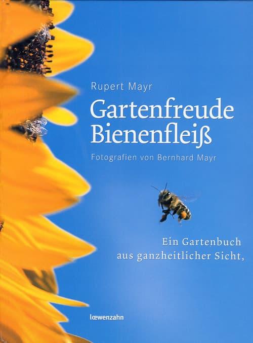 Gartenfreude Bienenfleiß, R. Mayr, Löwenzahn Verlag
