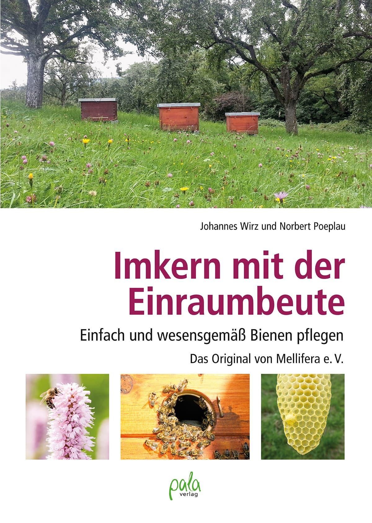 Imkern mit der Einraumbeute, das Original von Mellifera e.V., J. Wirz, N. Poeplau, pala Verlag
