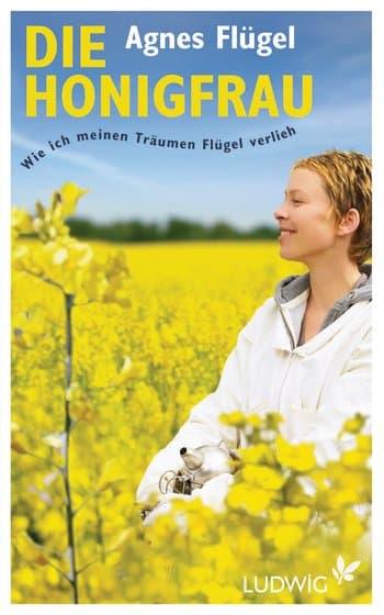 Die Honigfrau, Agnes Flügel, Ludwig Verlag