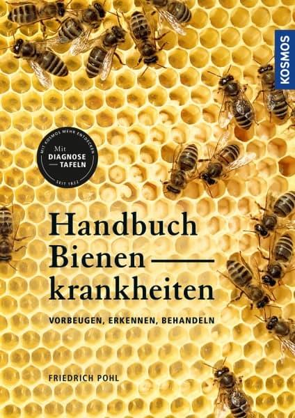Handbuch Bienenkrankheiten - Vorbeugen, Erkennen, Behandeln, Dr. F. Pohl, Kosmos Verlag