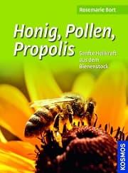 Honig, Pollen, Propolis, Bort Rosemarie, Kosmos Verlag