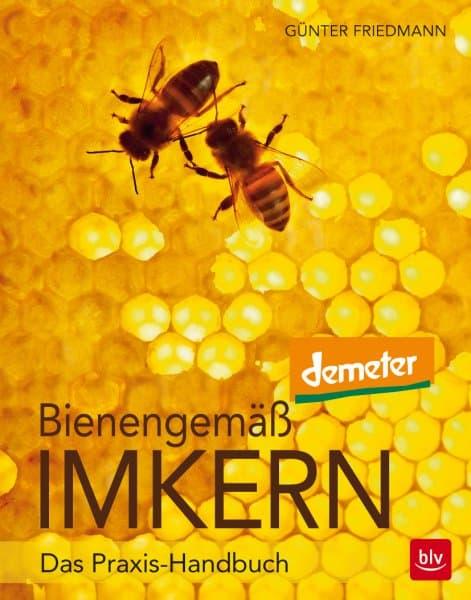 Bienengemäß Imkern, das Praxis-Handbuch, G. Friedmann, BLV Verlag