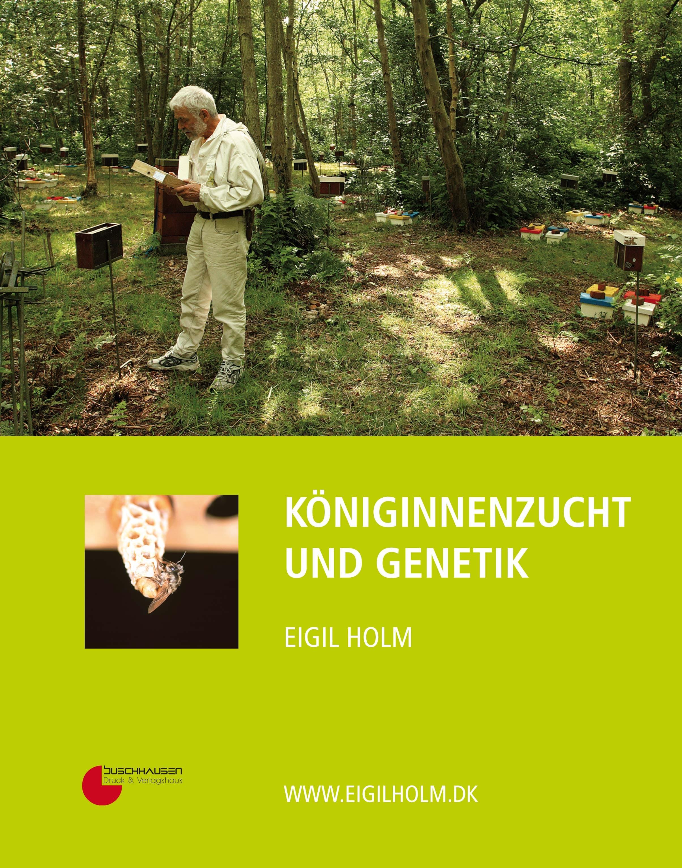 Königinnenzucht und Genetik, E. Holm, Buschhausen Verlag