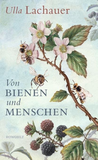 Von Bienen und Menschen, U. Lachauer, Rowohlt Verlag