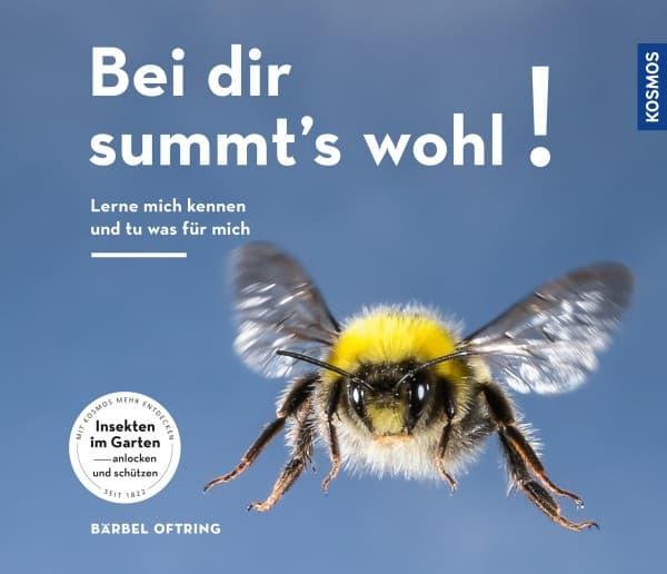Bei dir summt´s wohl! Lerne mich kennen und tu was für mich, B. Oftring, Kosmos Verlag