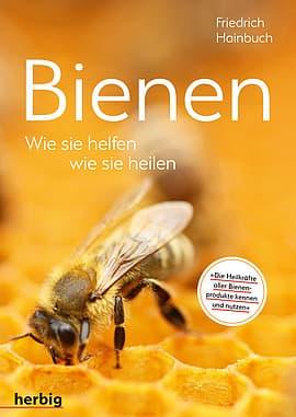 Bienen - Was sie helfen, was sie heilen, F. Hainbuch, herbig Verlag